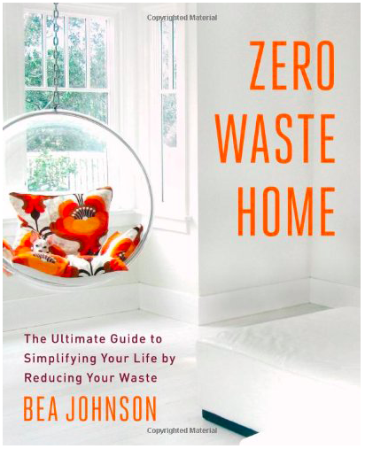 "the cover of ""Zero Waste Home"", Bea Johnson's bestselling book"